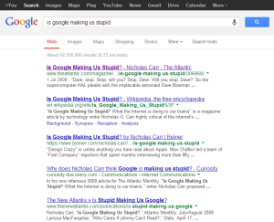 is google making us stupid - Google Search